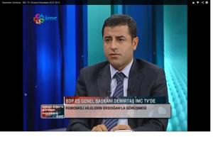 BDP co-chair Selehattin Demirtas in the interview on IMC-TV, 28 July 2013.